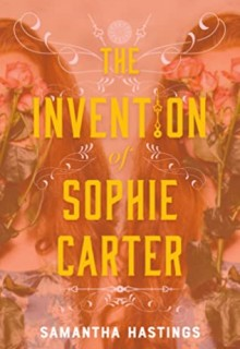 When Will The Invention Of Sophie Carter By Samantha Hastings Come Out? 2020 Historical Fiction
