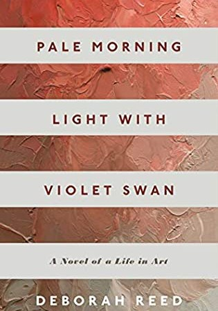 When Does Pale Morning Light With Violet Swan By Deborah Reed Come Out? 2020 Historical Fiction