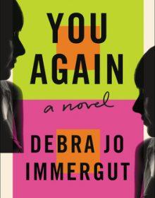 You Again By Debra Jo Immergut Release Date? 2020 Mystery & Suspense Releases