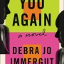You Again By Debra Jo Immergut Release Date? 2020 Mystery & Suspense Releases
