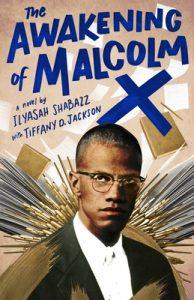 The Awakening Of Malcolm X By Ilyasah Shabazz & Tiffany D. Jackson Release Date? 2021 YA Releases