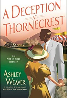 A Deception At Thornecrest By Ashley Weaver Release Date? 2020 Historical Fiction Releases