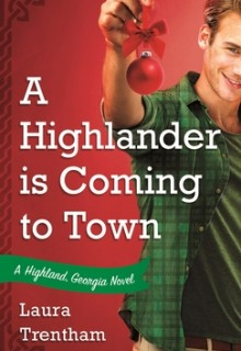 A Highlander Is Coming To Town By Laura Trentham Release Date? 2020 Contemporary Romance