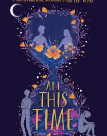 All This Time By Rachael Lippincott & Mikki Daughtry Release Date? 2020 YA Romance Releases