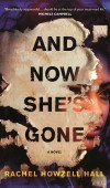 And Now She's Gone By Rachel Howzell Hall Release Date? 2020 Mystery Thriller Releases