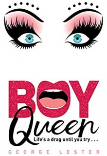 When Will Boy Queen By George Lester Release? 2020 YA LGBT Releases