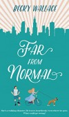 Far From Normal By Becky Wallace Release Date? 2020 YA Contemporary Releases