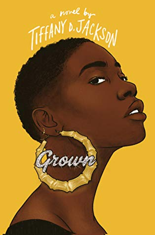 When Does Grown By Tiffany D. Jackson Come Out? 2020 Contemporary Mystery Thriller Releases