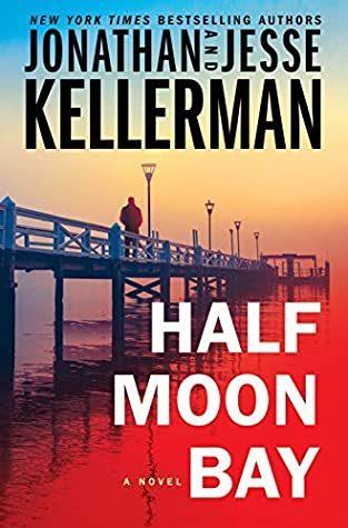 Half Moon Bay By Jonathan & Jesse Kellerman Release Date? 2020 Thriller Releases