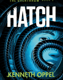 When Will Hatch By Kenneth Oppel Come Out? 2020 YA & Middle Grade Fiction Releases