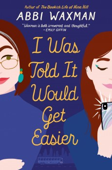 I Was Told It Would Get Easier By Abbi Waxman Release Date? 2020 Contemporary Fiction Releases
