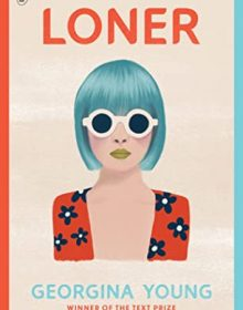 When Will Loner By Georgina Young Come Out? 2021 Contemporary YA Fiction Releases