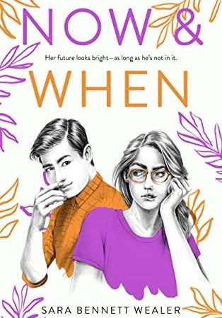 Now & When By Sara Bennett Wealer Release Date? 2020 YA Romance Releases