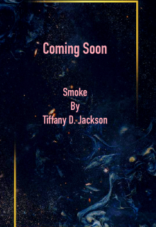 When Will Smoke By Tiffany D. Jackson Release? 2021 YA Horror & Mystery Releases