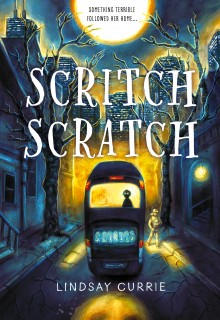 Scritch Scratch By Lindsay Currie Release Date? 2020 Children's Paranormal Fantasy Releases