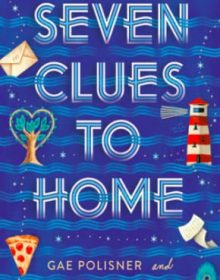 Seven Clues To Home By Gae Polisner & Nora Raleigh Baskin Out Today? 2020 Children's Realistic Fiction