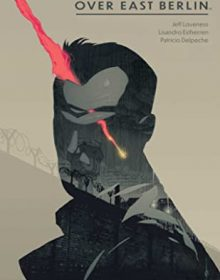 When Will Strange Skies Over East Berlin By Jeff Loveness Release? 2020 Comics & Sequential Art
