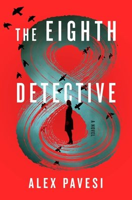 When Does The Eighth Detective By Alex Pavesi Come Out? 2020 Suspense & Mystery Thriller Releases