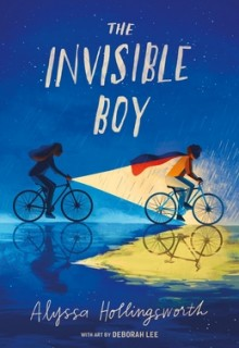 The Invisible Boy By Alyssa Hollingsworth Release Date? 2020 Middle Grade Fiction Releases