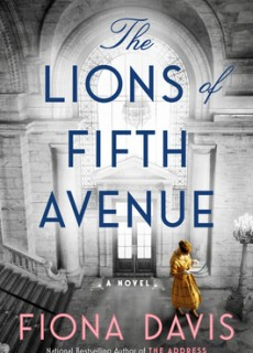 The Lions Of Fifth Avenue By Fiona Davis Release Date? 2020 Historical Fiction Releases