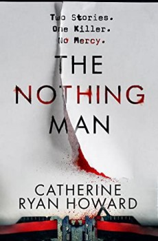 When Will The Nothing Man By Catherine Ryan Howard Come Out? 2020 Thriller Releases