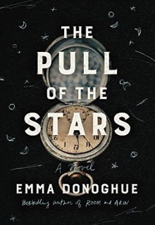 The Pull Of The Stars By Emma Donoghue Release Date? 2020 Historical Fiction Releases