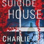 The Suicide House By Charlie Donlea Release Date? 2020 Psychological Thriller Releases