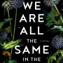 We Are All The Same In The Dark By Julia Heaberlin Release Date? 2020 Suspense & Thriller Releases