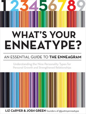 What's Your Enneatype? By Liz Carver & Josh Green Release Date? 2020 Nonfiction Releases