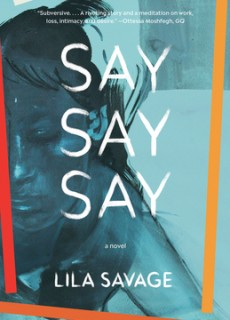 When Does Say Say Say By Lila Savage Come Out? 2020 Contemporary Fiction Releases