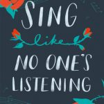 When Does Sing Like No One's Listening By Vanessa Jones Come Out? 2020 YA Contemporary Releases