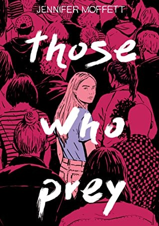 When Will Those Who Prey By Jennifer Moffett Release? 2020 YA Mystery Thriller Releases