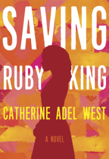 Saving Ruby King By Catherine Adel West Release Date? 2020 Cultural & Mystery Fiction Releases