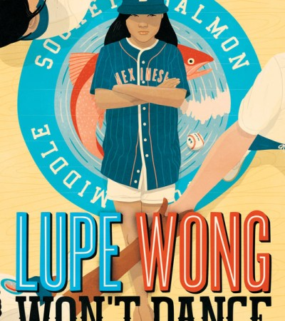 Lupe Wong Won't Dance By Donna Barba Higuera Release Date? 2020 Children's Book Releases