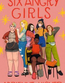 When Will Six Angry Girls By Adrienne Kisner Come Out? 2020 YA Contemporary Releases