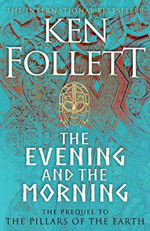 Ken Follett - The Evening And The Morning Release Date? 2020 Historical Fiction Releases