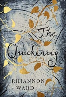 The Quickening By Rhiannon Ward Release Date? 2020 Gothic Historical Fiction Releases