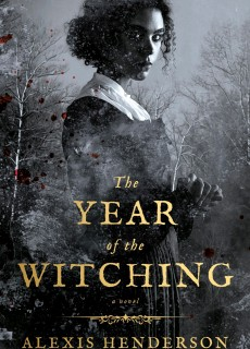 The Year Of The Witching By Alexis Henderson Release Date? 2020 Horror & Dark Fantasy Releases