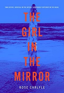 The Girl In The Mirror By Rose Carlyle Release Date? 2020 Thriller Adult Fiction Releases