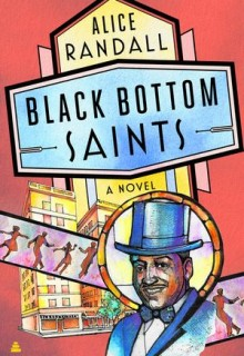 When Will Black Bottom Saints By Alice Randall Release? 2020 Cultural & Historical Fiction Releases