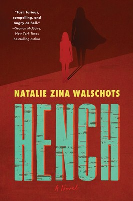 When Will Hench By Natalie Zina Walschots Come Out? 2020 Science Fiction & Superhero Fantasy