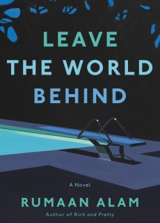 Leave The World Behind By Rumaan Alam Release Date? 2020 Mystery Thriller Releases