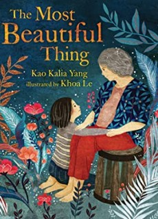 The Most Beautiful Thing By Kao Kalia Yang Release Date? 2020 Children's Book Releases