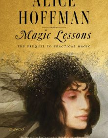Magic Lessons (Practical Magic) By Alice Hoffman Release Date? 2020 Fantasy & Historical Fiction