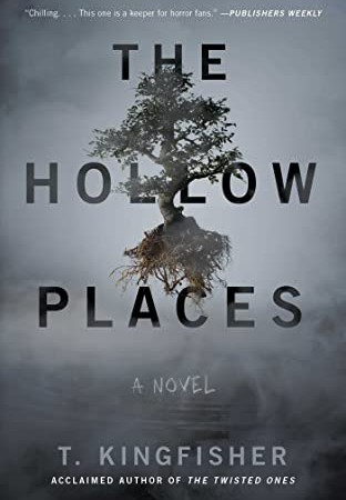 When Will The Hollow Places By T. Kingfisher Release? 2020 Horror & Fantasy Releases