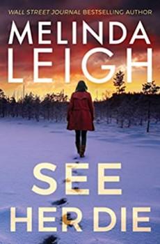 See Her Die (Bree Taggert #2) By Melinda Leigh Release Date? 2020 Mystery & Romantic Suspense