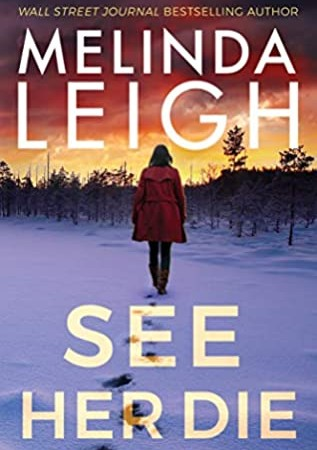 See Her Die (Bree Taggert #2) By Melinda Leigh Release Date? 2020 Mystery & Romantic Suspense