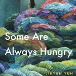 Some Are Always Hungry By Jihyun Yun Release Date? 2020 Poetry Releases