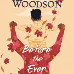 Jacqueline Woodson - Before The Ever After Release Date? 2020 Children's & Middle Grade Releases