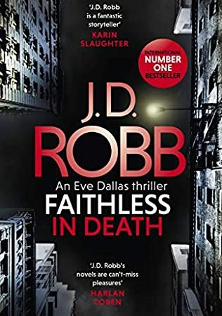 When Does Faithless in Death: An Eve Dallas Novel Come Out? New J.D. Robb 2021 Release